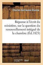 Reponse a l'Ecrit du Ministere, Sur la Question du Renouvellement Integral de...