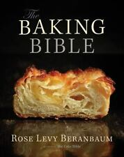 The Baking Bible by Rose Levy Beranbaum (Hardcover)  NEW