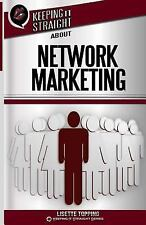 Keeping It Straight about Network Marketing by Lisette Topping (2013, Paperback)
