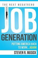Job Generation: Putting America Back To Work...Again!