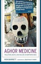 Aghor Medicine: Pollution, Death, and Healing in Northern India