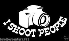I Shoot People  Photographer Humor Camera White Vinyl Decal Sticker Car Truck