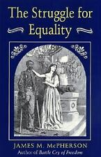 The Struggle for Equality.  Abolitionists and the Negro in the Civil War and Re