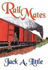 Rail Mates, Contemporary, General, Action & Adventure, Jack A. Little, Very Good