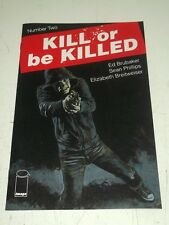 KILL OR BE KILLED #2 IMAGE COMICS NM (9.4)