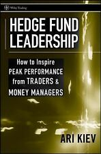 Hedge Fund Leadership: How To Inspire Peak Performance from Traders and Money Ma