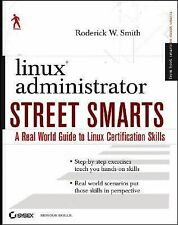 Linux Administrator Street Smarts: A Real World Guide to Linux Certification Ski