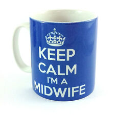 BRAND NEW KEEP CALM I'M A MIDWIFE IN CARRY ON STYLE AND  BLUE MIDWIFERY GIFT MUG