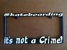 Black License Plate Frame Skateboarding Is Not A Crime! Auto Accessory Novelty