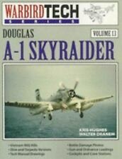 Douglas A-1 Skyraider - Warbird Tech Vol. 13 by Hughes, Chris, Hughes, Kris