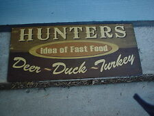 HUNTERS IDEA OF FAST FOOD - DEER - DUCK - TURKEY ,  METAL SIGN