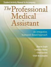 Student Activity Manual for The Professional Medical Assistant: An Integrative,