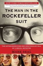 The Man in the Rockefeller Suit: The Astonishing Rise and Spectacular Fall of a