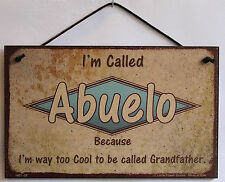 Abuelo s Spanish Sign Retro Too Cool Hip Grandpa Grandfather Dad Father Plaque