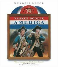 Yankee Doodle America: The Spirit of 1776 from A to Z, Minor, Wendell, Good Cond