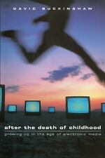 After the Death of Childhood : Growing up in the Age of Electronic Media by...