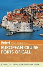Fodor's European Cruise Ports of Call (Travel Guide) by Fodor's Travel Guides