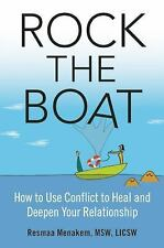 Rock the Boat: How to Use Conflict to Heal and Deepen Your Relationship Menakem