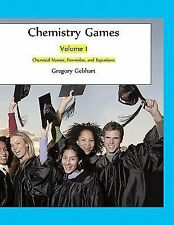 Chemistry Games : Volume 1: Chemical Names, Formulas, and Equations by...