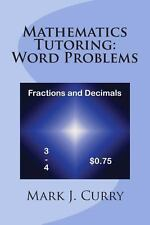 Mathematics Tutoring: Word Problems - Fractions and Decimals by Mark Curry...