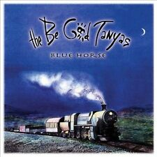 THE BE GOOD TANYAS - Blue Horse CD ( Folkie 2001 Group )