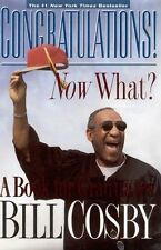 Congratulations! Now What?  A Book for Graduates Bill Cosby 1999 Hardcover DJ