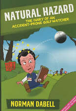 Natural Hazard: The Diary of an Accident-prone Golf Watcher, Dabell, Norman, Exc
