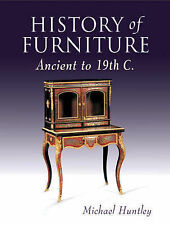 History of Furniture: Ancient to 19th Century, Michael Huntley, Good, Paperback