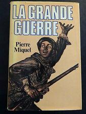 LA GRANDE GUERRE PIERRE MIQUEL