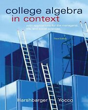 College Algebra in Context with Applications for the Managerial, Life, and Socia