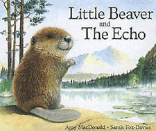 Little Beaver and the Echo (Little Favourites), Amy MacDonald