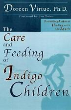 The Care and Feeding of Indigo Children - Doreen Virtue - Good Condition