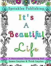 Sprinkles Color Party: It's a Beautiful Life : A Motivational Quotes Coloring...