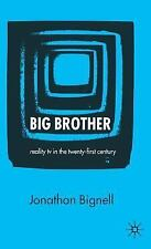 Big Brother : Reality TV in the Twenty-First Century by Jonathan Bignell...
