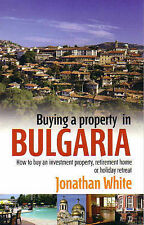 Buying a Property in Bulgaria,White, Jonathan,Good Book mon0000047853