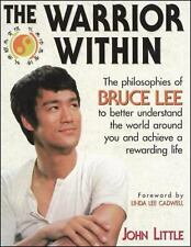 The Warrior Within : The Philosophies of Bruce Lee to Better Understand the...