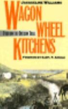 Wagon Wheel Kitchens : Food on the Oregon Trail by Jacqueline Williams (1993,...