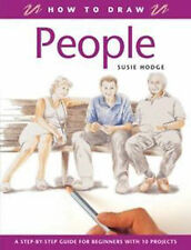 How to Draw People: A Step-by-Step Guide for Beginners with 10 Projects