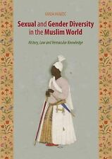 Sexual and Gender Diversity in the Muslim World: History, Law and Vernacular Kno