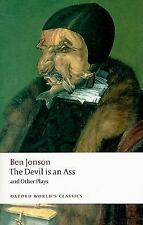 The Devil Is an Ass: And Other Plays (Oxford World's Classics) by Jonson, Ben