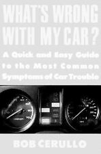 What's Wrong with My Car?: A Quick and Easy Guide to Most Common Symptoms of Car