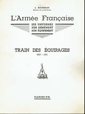 L.ROUSSELOT: Planche N°90 -Train des équipages 1807 - Uniformes Armement -