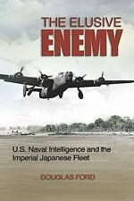 The Elusive Enemy: U.S. Naval Intelligence and the Imperial Japanese Fleet, Ford