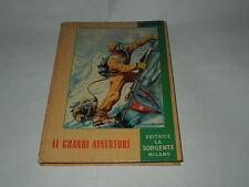 """LIBRO PER BAMBINI-""""LE GRANDI AVVENTURE""""-ANNO 1954-EDITRICE LA SORGENTE MILANO"""