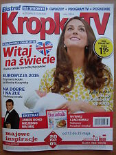 KATE MIDDLETON & ROYAL BABY on front cover KROPKA TV 20/2015 in. James Bond 007
