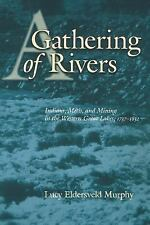 A Gathering of Rivers : Indians, Métis, and Mining in the Western Great...