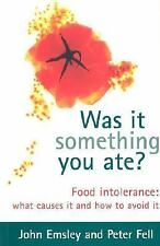 Was It Something You Ate?: Food Intolerance: What Causes It and How to Avoid It,