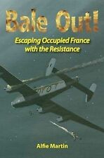 Bale Out!: Escaping Occupied France with the Resistance, Martin, Alfie, Very Goo