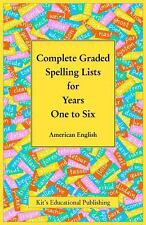 Complete Graded Spelling Lists for Years One to Six : American English (2014,...