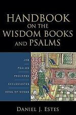 Handbook on the Wisdom Books and Psalms by Daniel J. Estes (2010, Paperback)